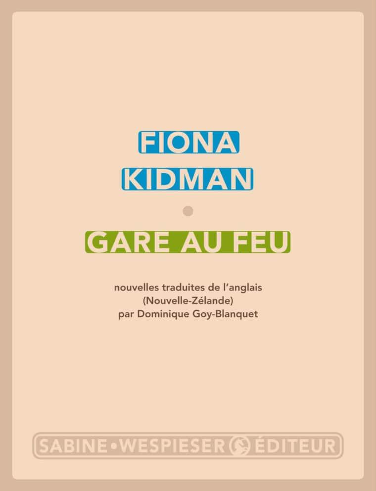 Gare au feu - Fiona Kidman - 2012