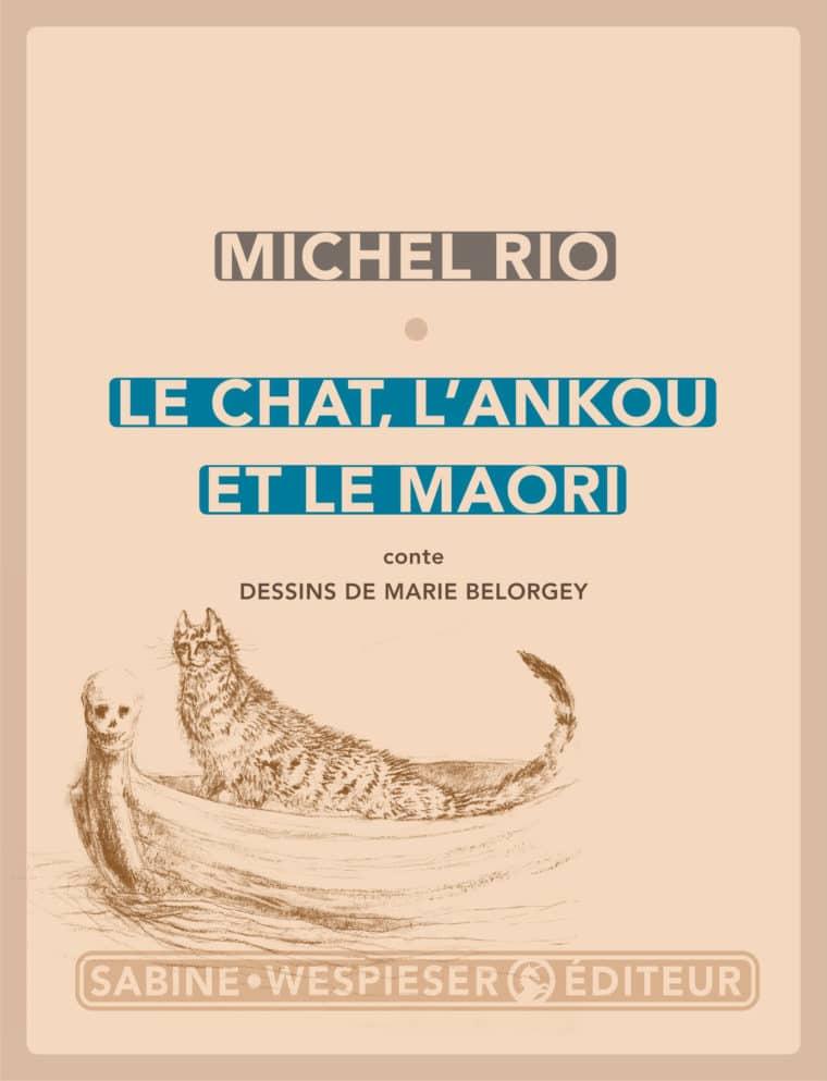 Le Chat, l'Ankou et le Maori - Michel Rio - 2017