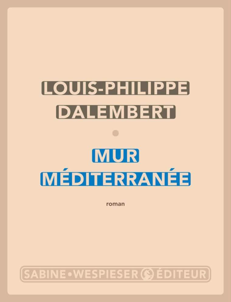 Mur Méditerranée - Louis-Philippe Dalembert - 2019