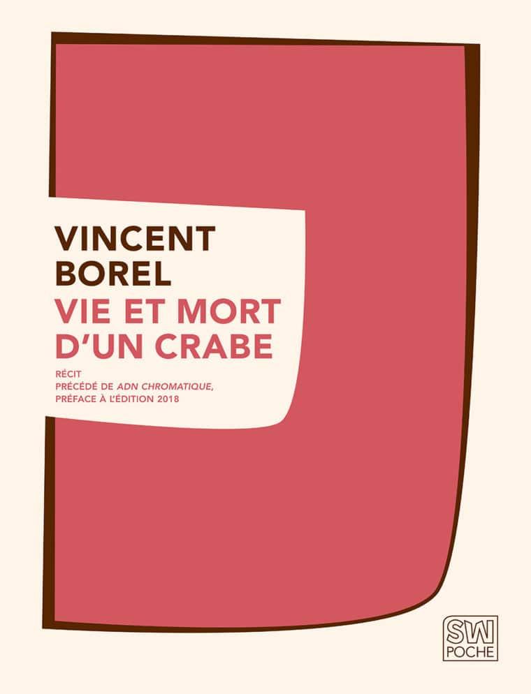 Vie et mort d'un crabe - Vincent Borel - 2018 - POCHE SW