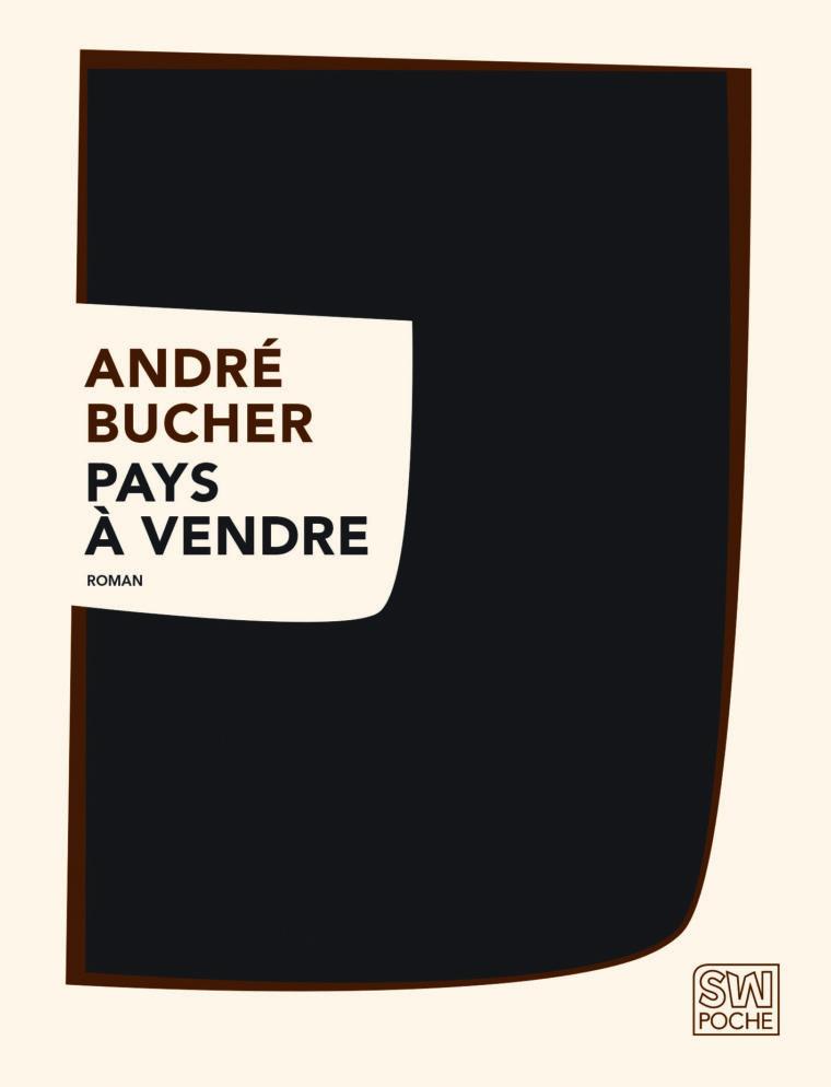 Pays à vendre - André Bucher - 2018 - POCHE SW