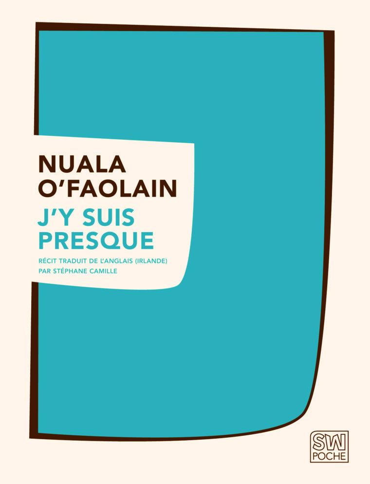 J'y suis presque - Nuala O'Faolain - 2016 - POCHE SW