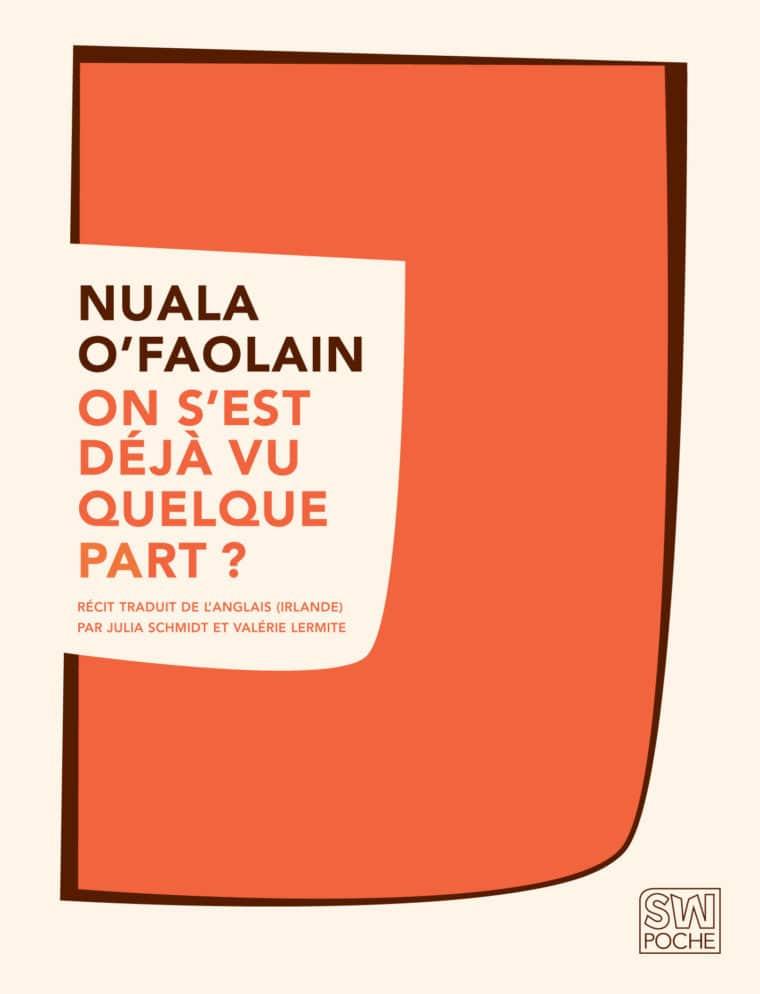 On s'est déjà vu quelque part ? - Nuala O'Faolain - 2015 - POCHE SW