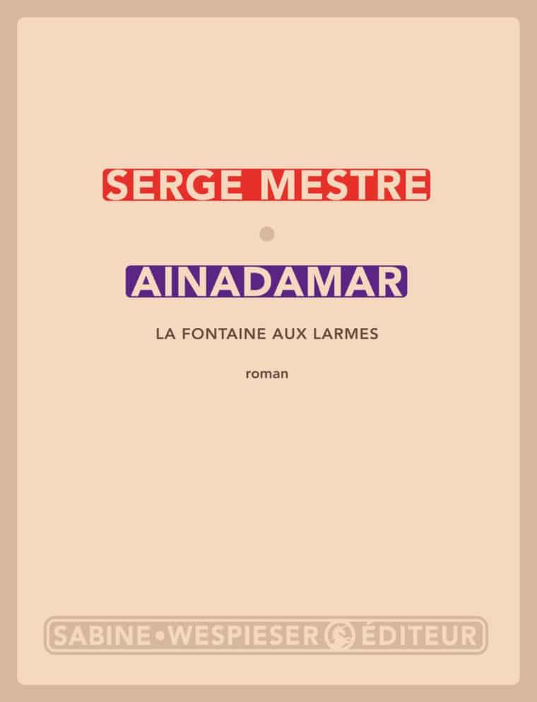 Ainadamar (La Fontaine aux larmes) - Serge Mestre - 2016