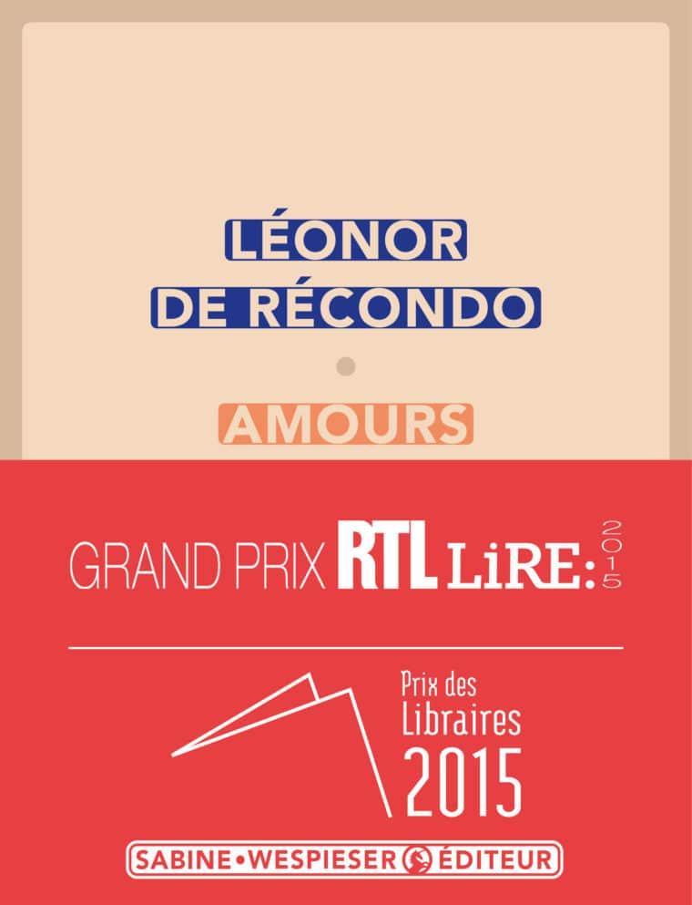 Amours - Léonor de Récondo - 2015 - Prix RTL-Lire & Prix des Libraires 2015