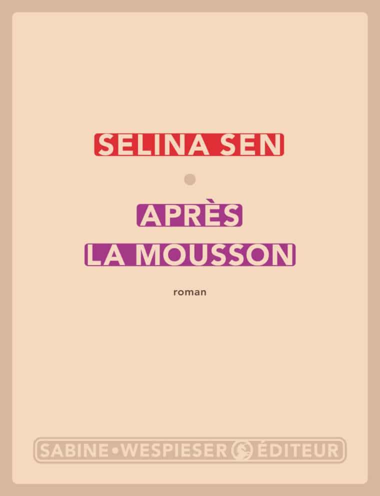 Après la mousson - Selina Sen - 2009