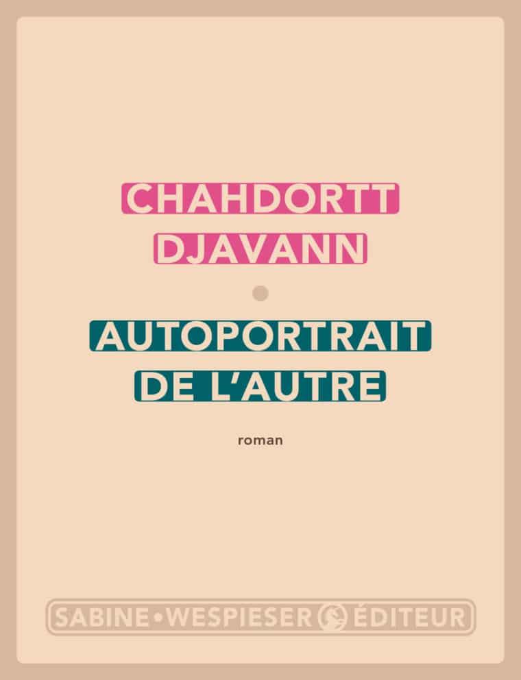 Autoportrait de l'autre - Chahdortt Djavann - 2004