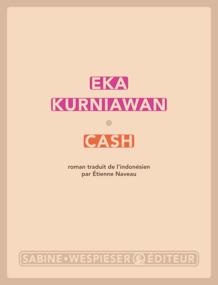Cash - Eka Kurniawan - 2019