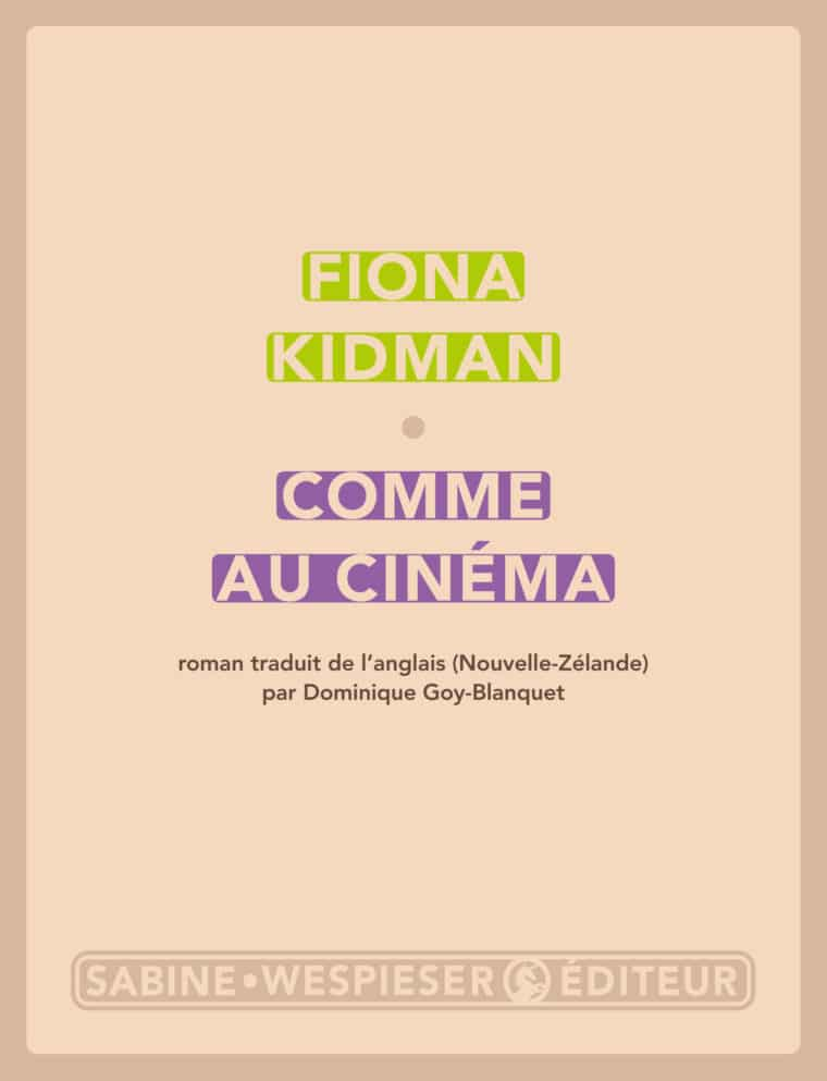 Comme au cinéma - Fiona Kidman - 2019