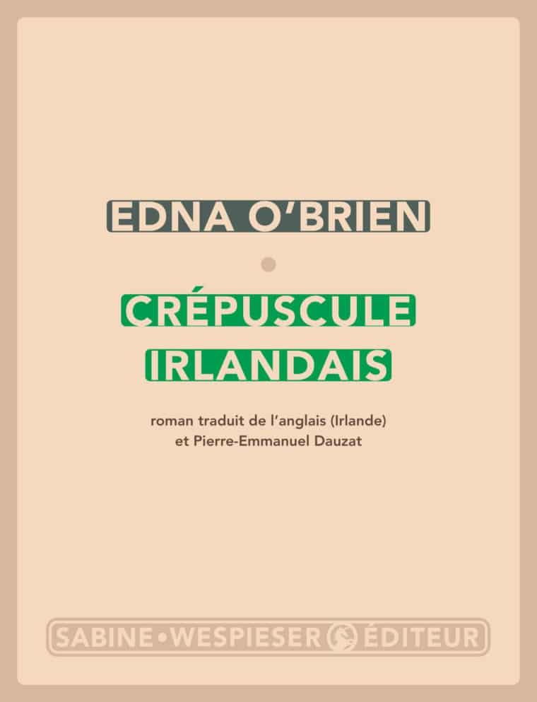 Crépuscule irlandais - Edna O'Brien - 2010 - Prix Special Femina 2019