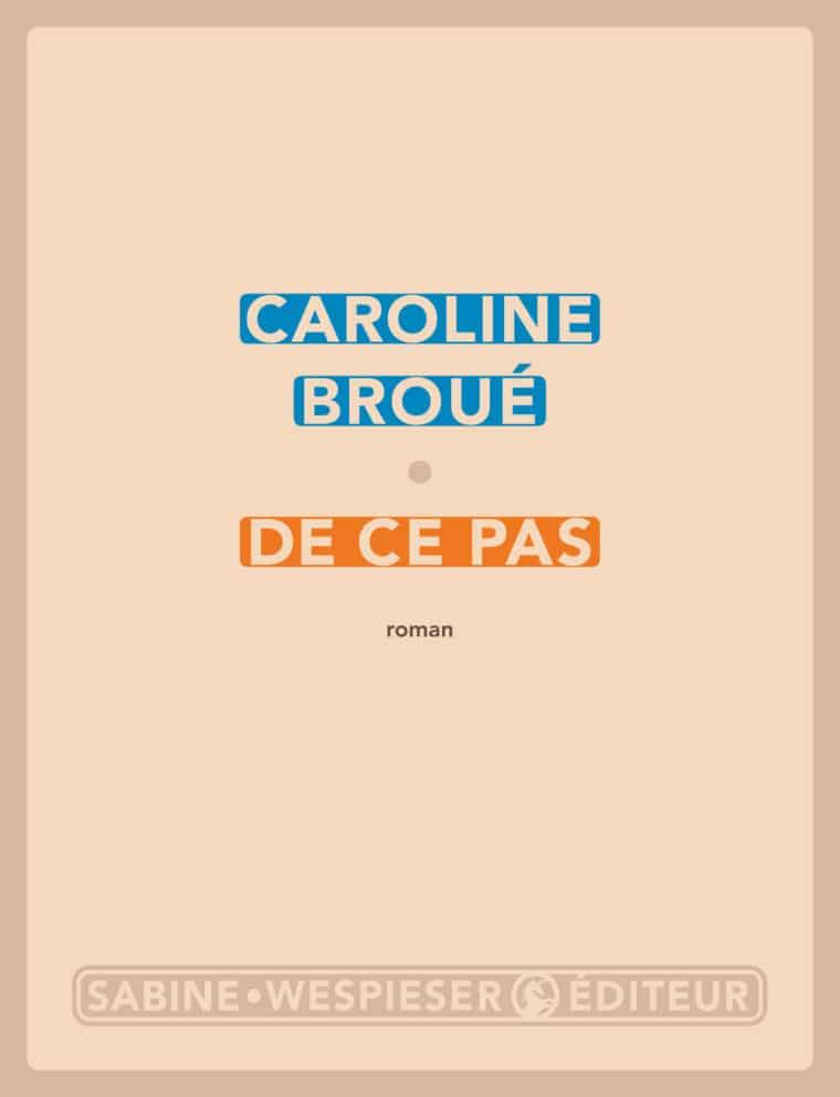De ce pas - Caroline Broué - 2016
