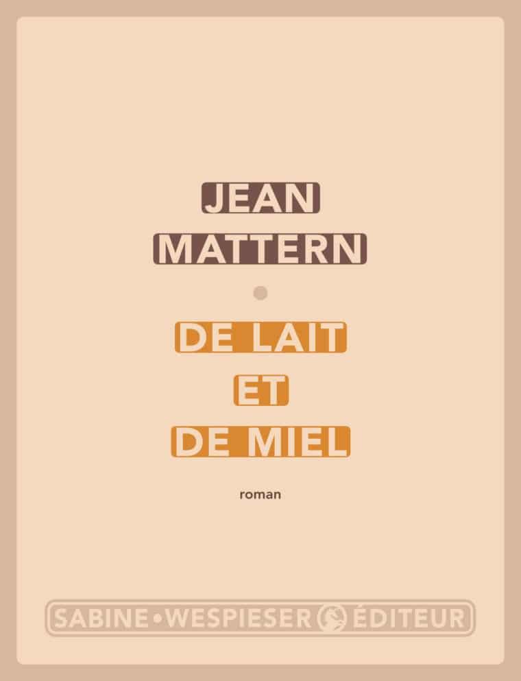 De lait et de miel - Jean Mattern - 2010