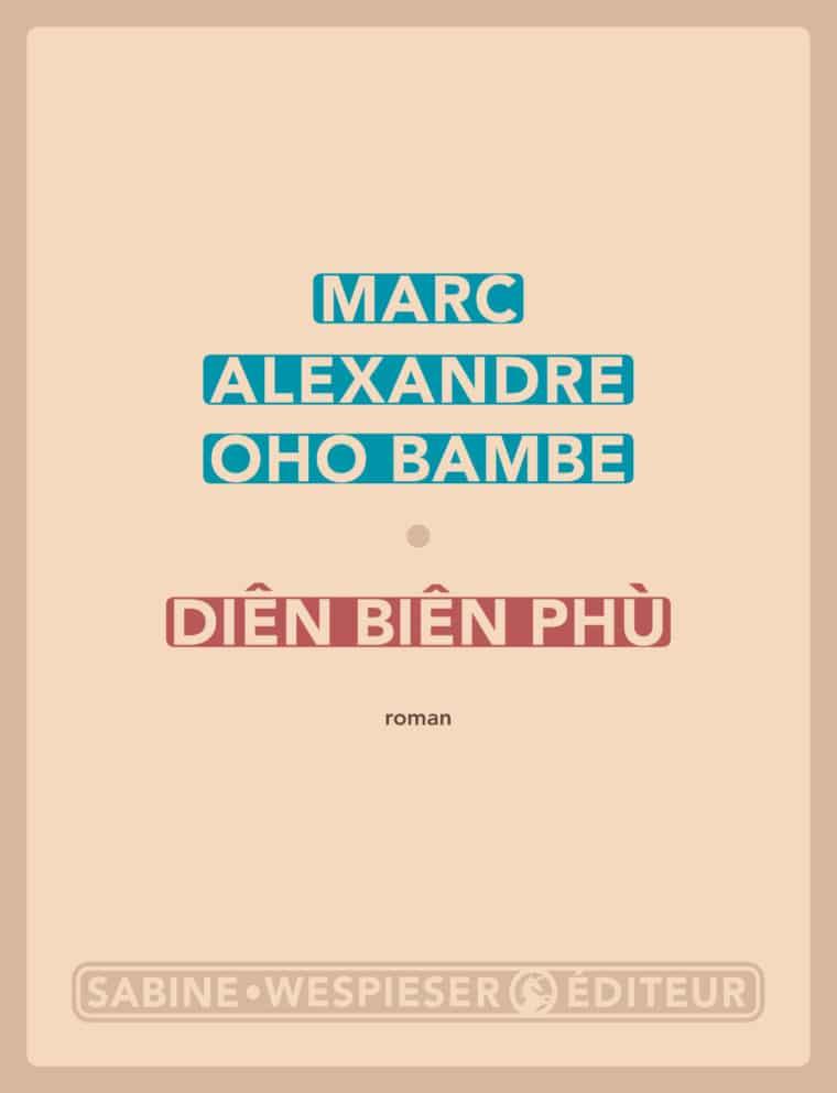 Diên Biên Phù - Marc Alexandre Oho Bambe - 2018