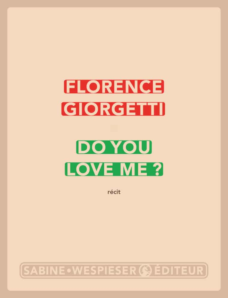 Do you love me ? - Florence Giorgetti - 2010