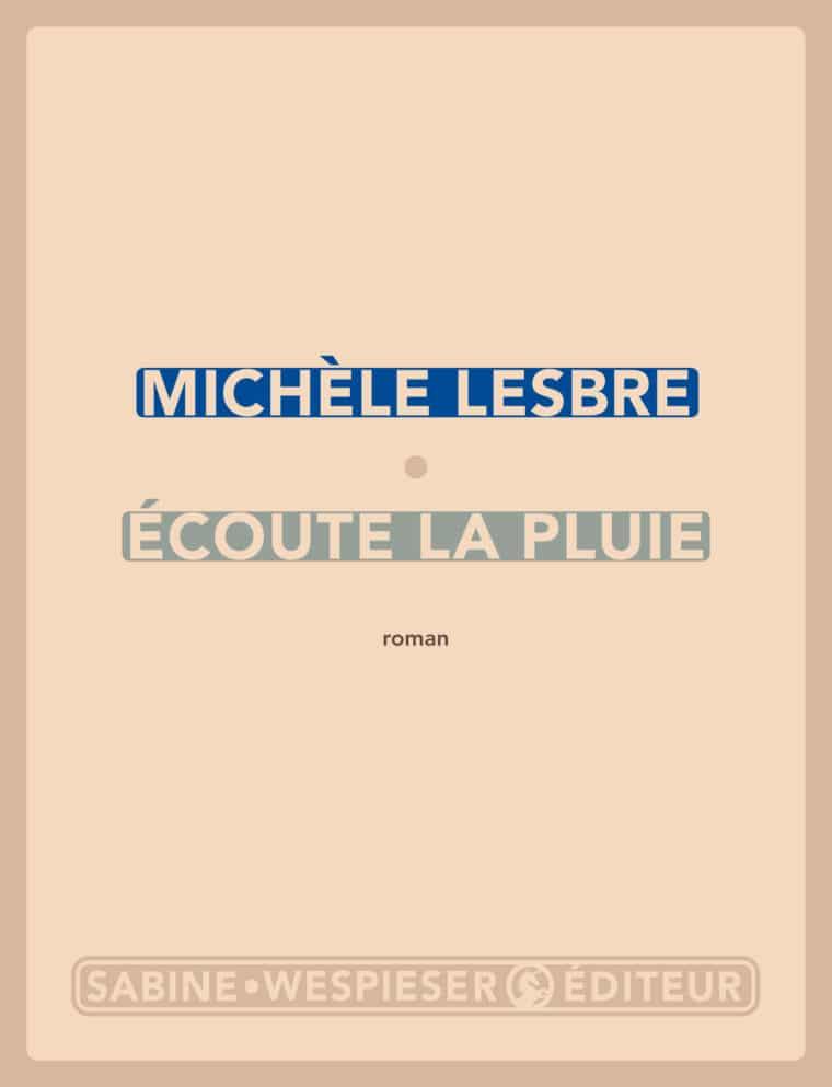 Écoute la pluie - Michèle Lesbre - 2013