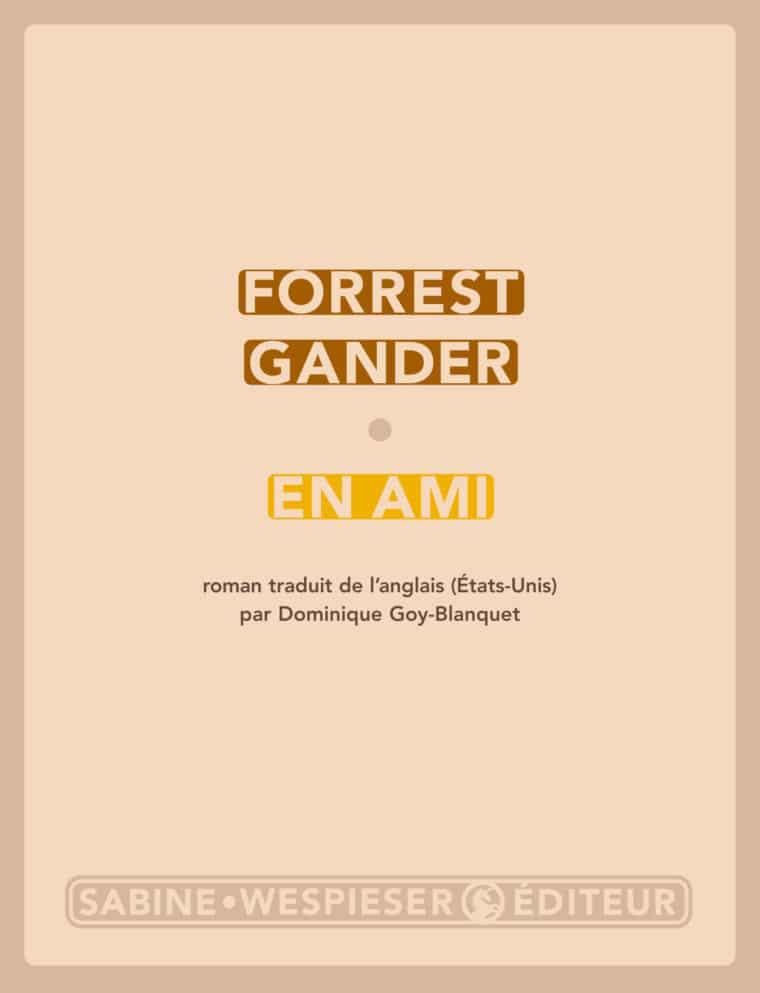 En ami - Forrest Gander - 2009