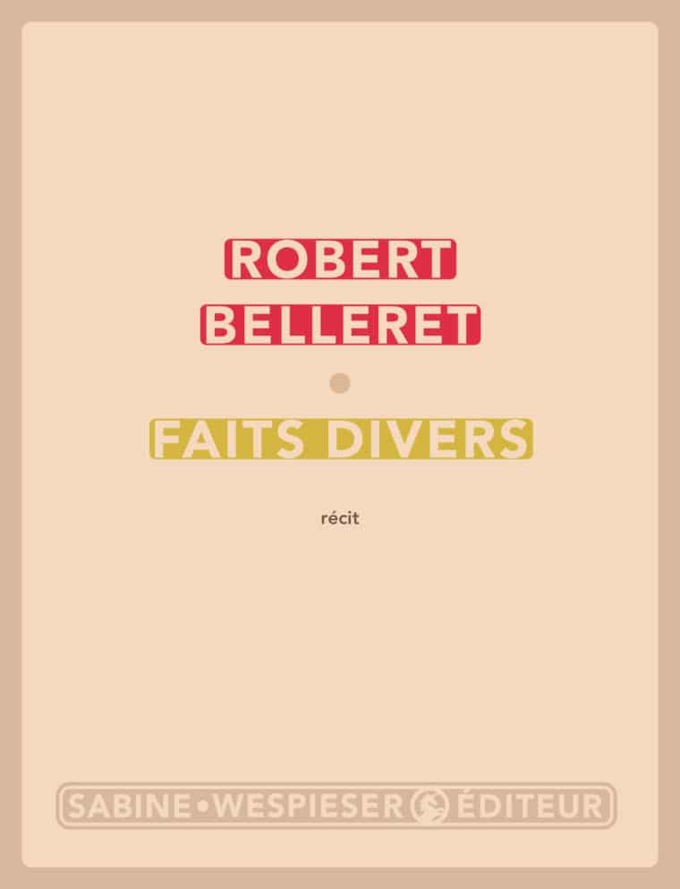 Faits divers - Robert Belleret - 2007