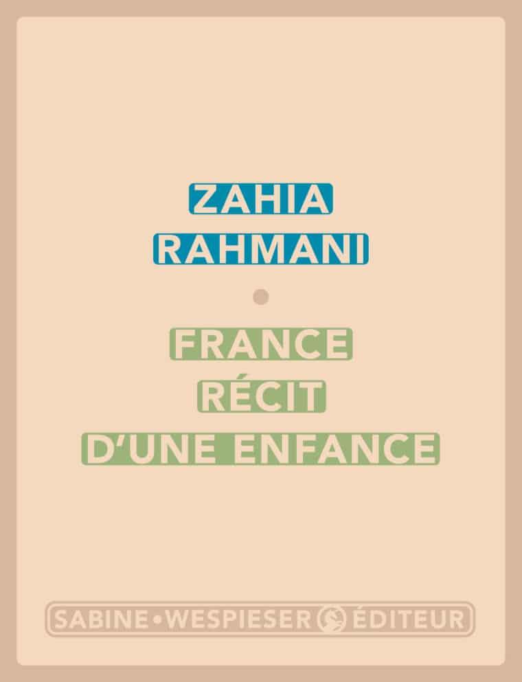France récit d'une enfance - Zahia Rahmani - 2006