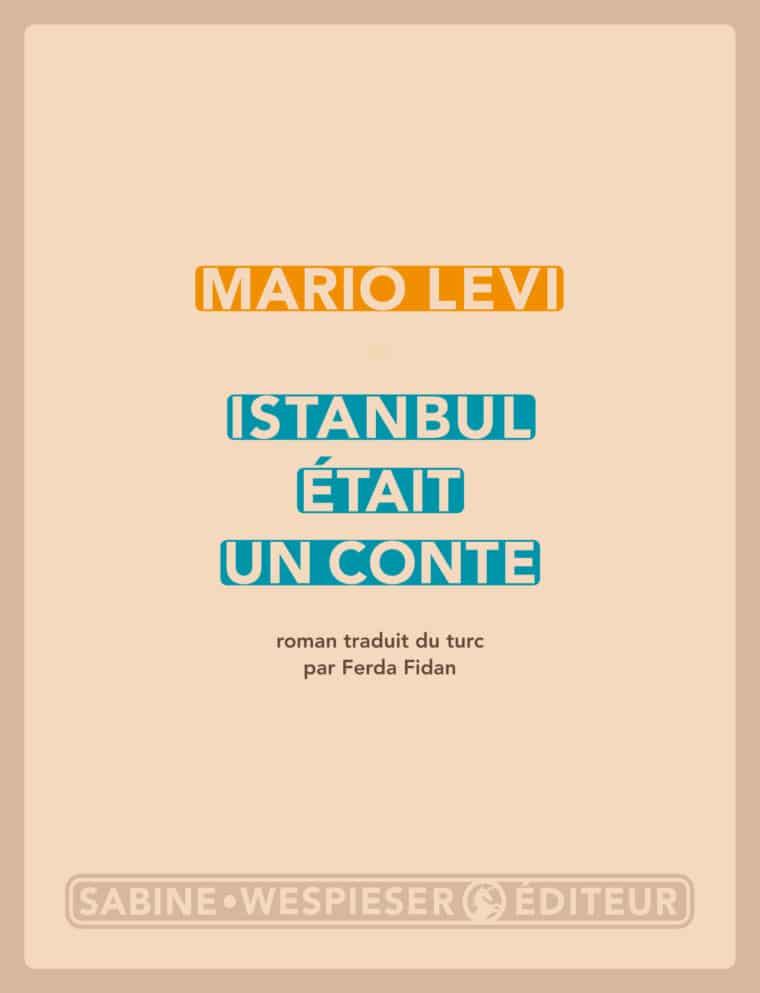 Istanbul était un conte - Mario Levi - 2011