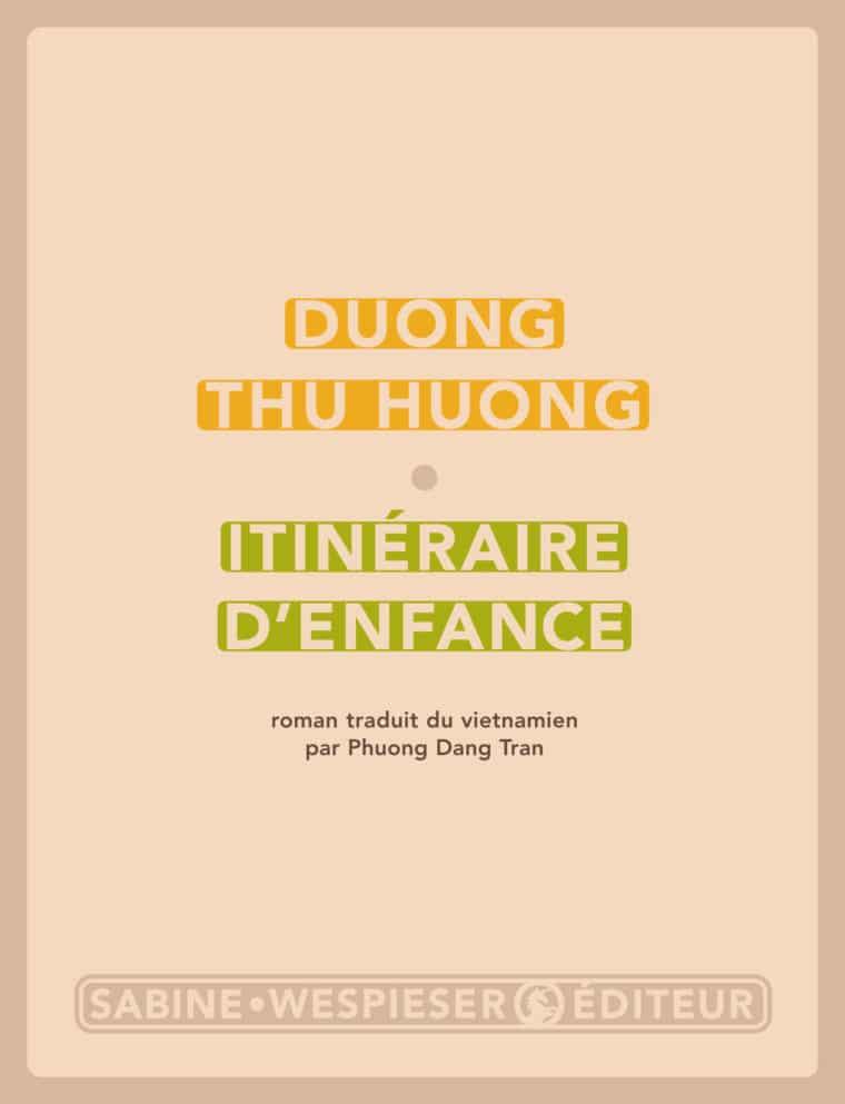 Itinéraire d'enfance - Duong Thu Huong - 2007