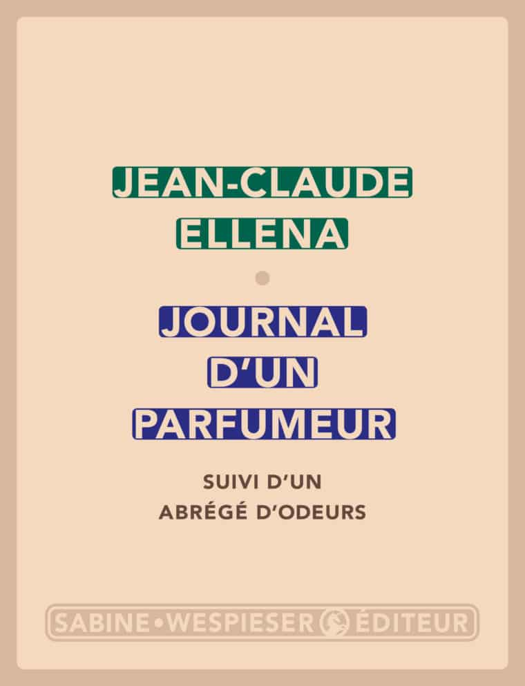 Journal d'un parfumeur - Jean-Claude Ellena - 2011