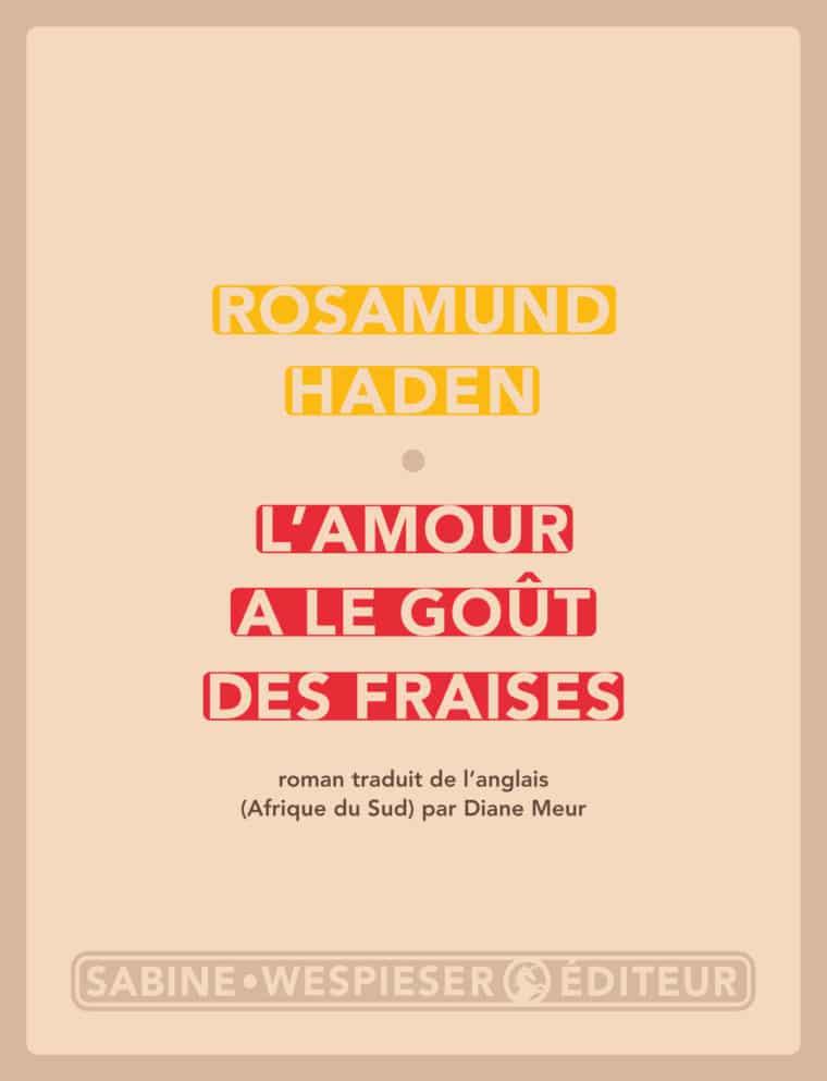 L'amour a le goût des fraises - Rosamund Haden - 2016