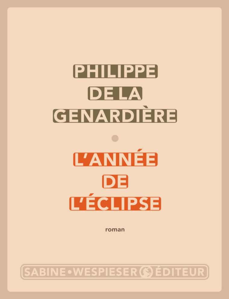 L'Année de l'éclipse - Philippe de la Genardière - 2008