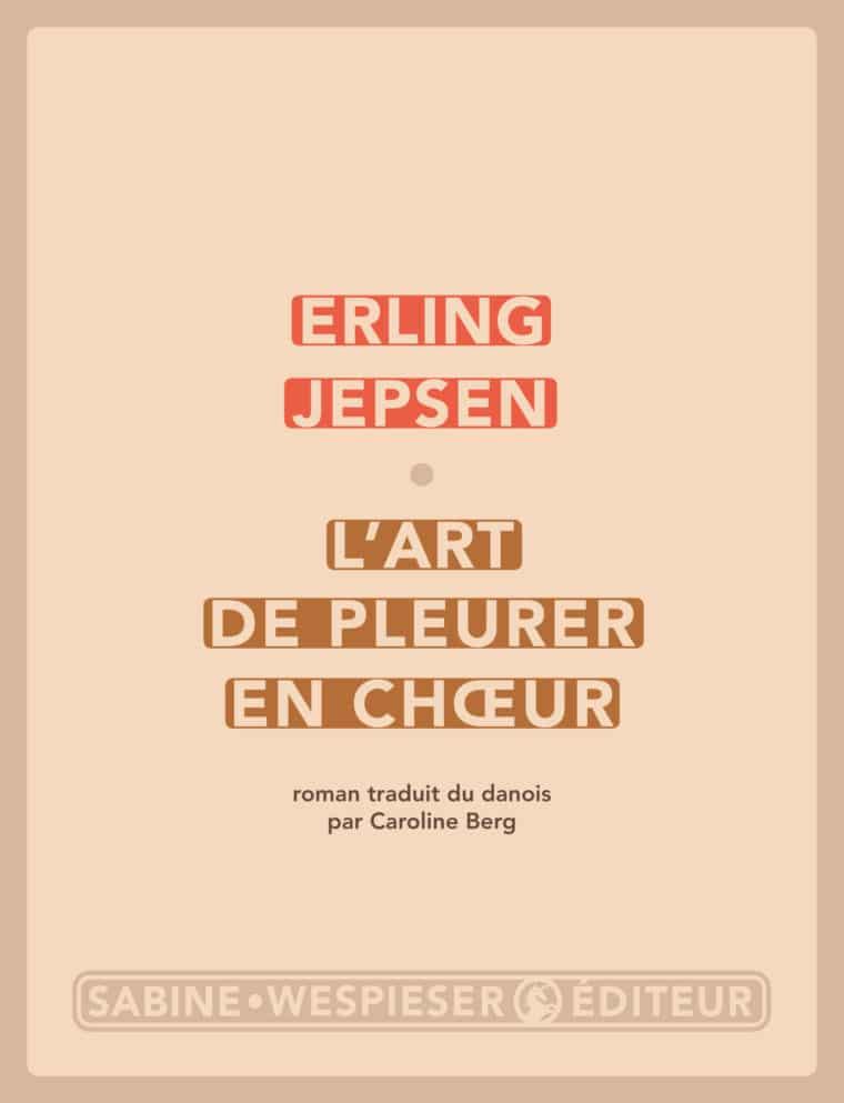 L'Art de pleurer en chœur - Erling Jepsen - 2010