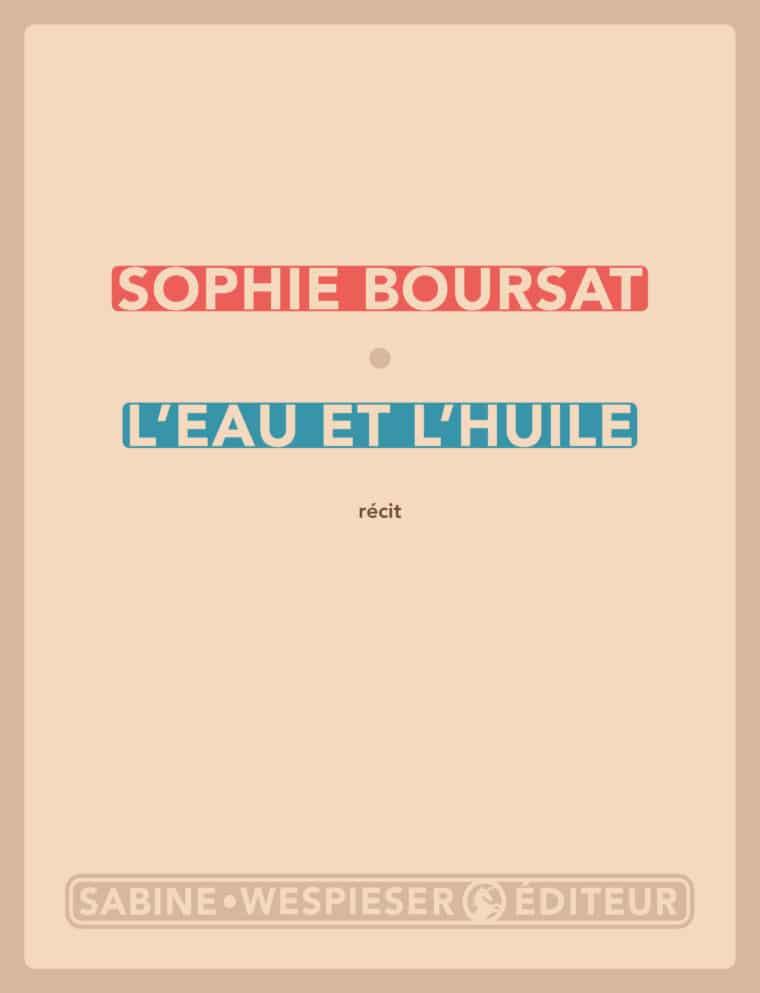 L'Eau et l'Huile - Sophie Boursat - 2003