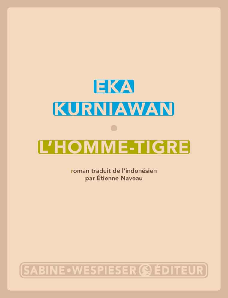 L'Homme-Tigre - Eka Kurniawan - 2015