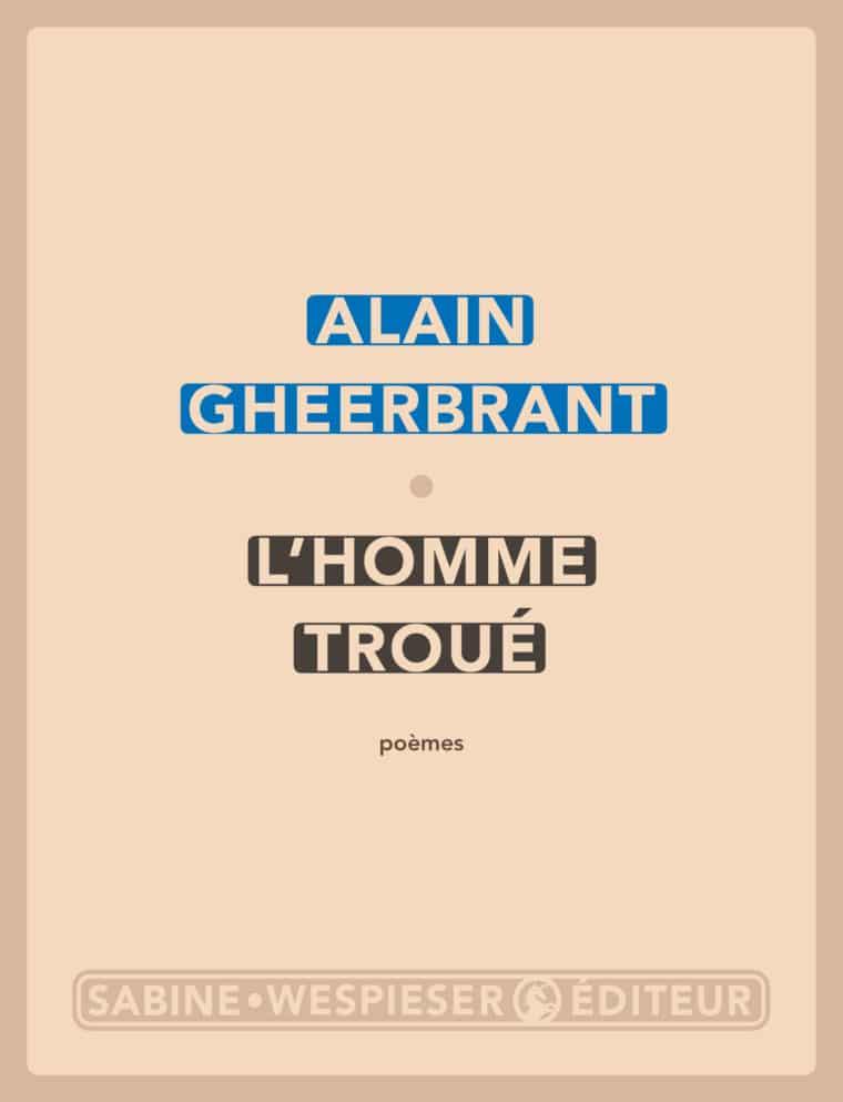 L'Homme troué - Alain Gheerbrant - 2010