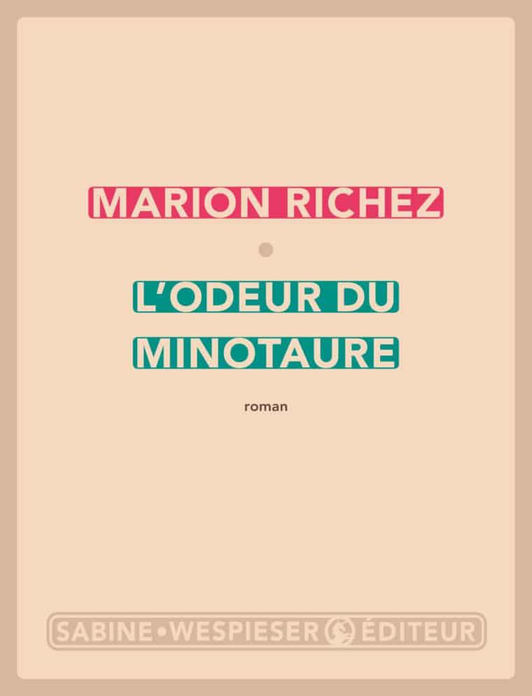 L'Odeur du Minotaure - Marion Richez - 2014