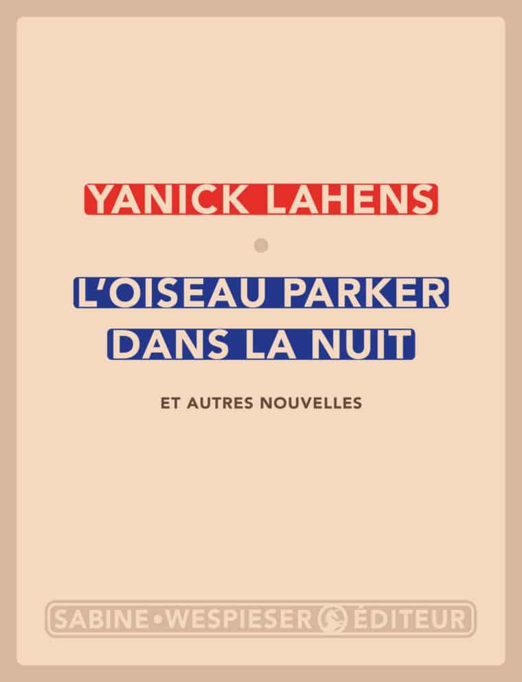 L'Oiseau Parker dans la nuit et autres nouvelles - Yanick Lahens - 2019
