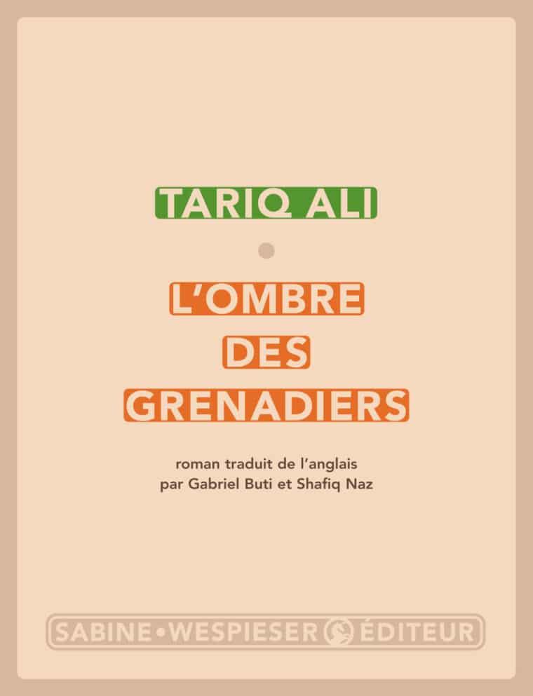 L'Ombre des grenadiers - Tariq Ali - 2009