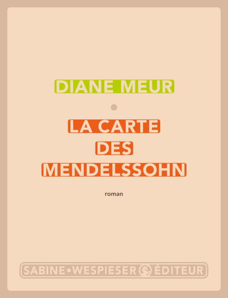 La Carte des Mendelssohn - Diane Meur - 2015