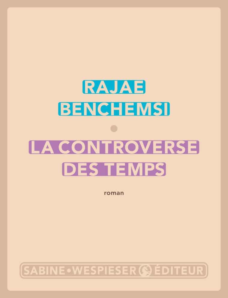 La Controverse des temps - Rajae Benchemsi - 2006