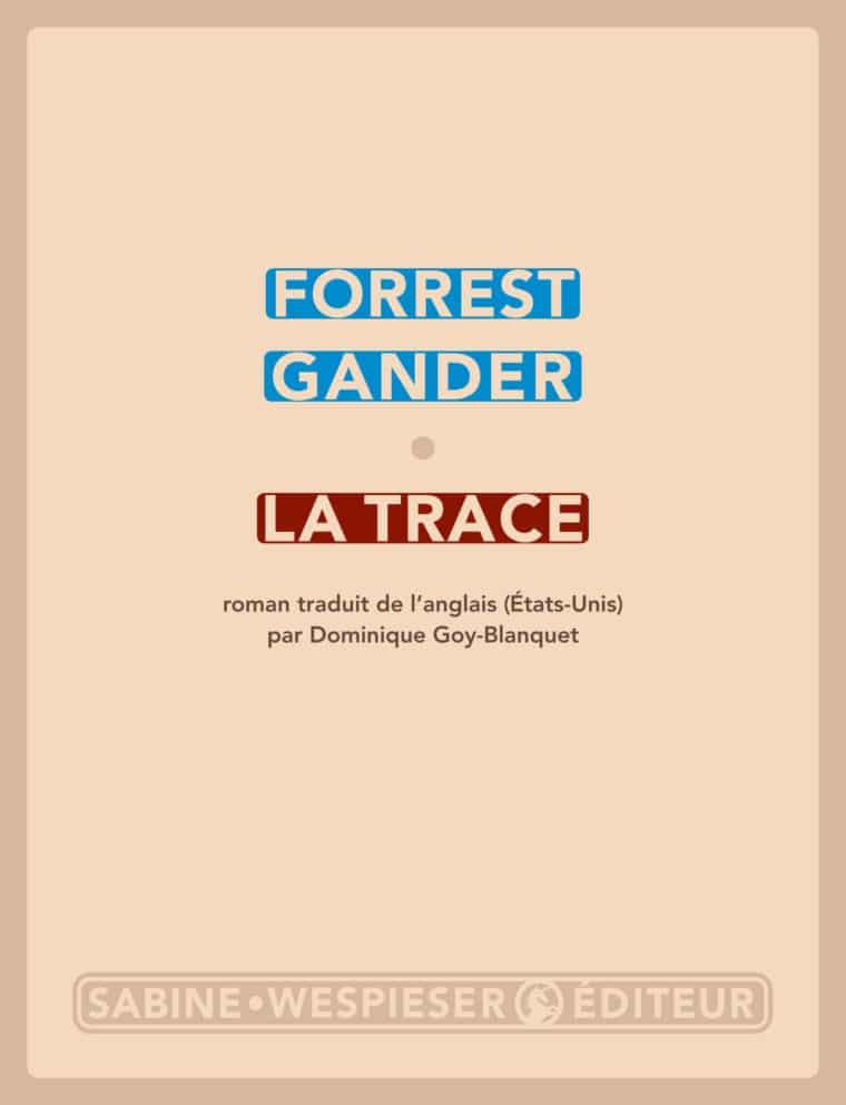 La Trace - Forrest Gander - 2016