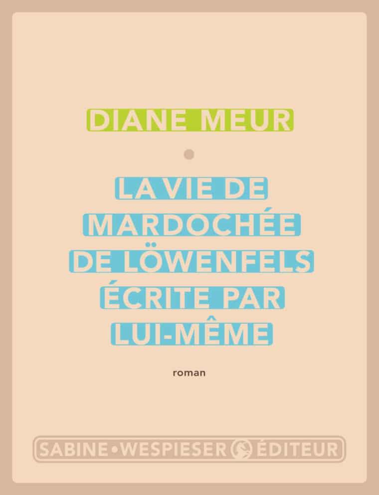 La Vie de Mardochée de Löwenfels - Diane Meur - Août 2002