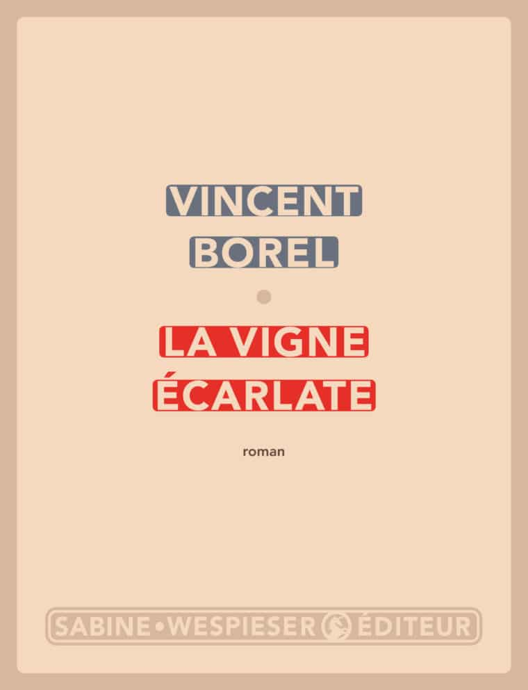 La Vigne écarlate - Vincent Borel - 2018