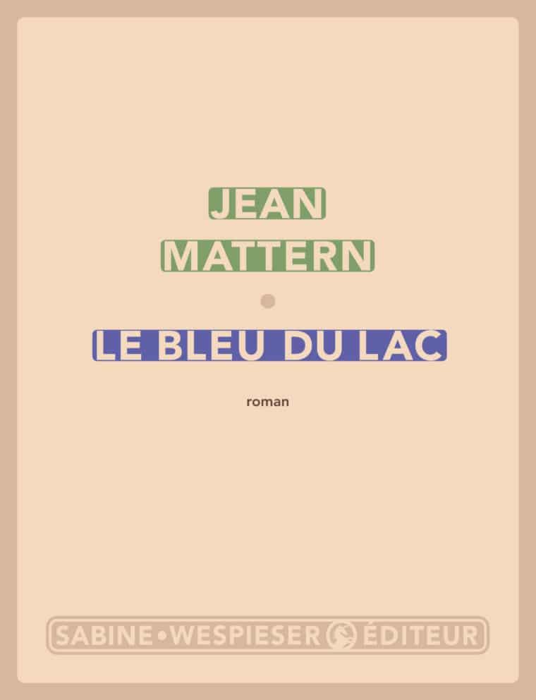 Le Bleu du lac - Jean Mattern - 2018