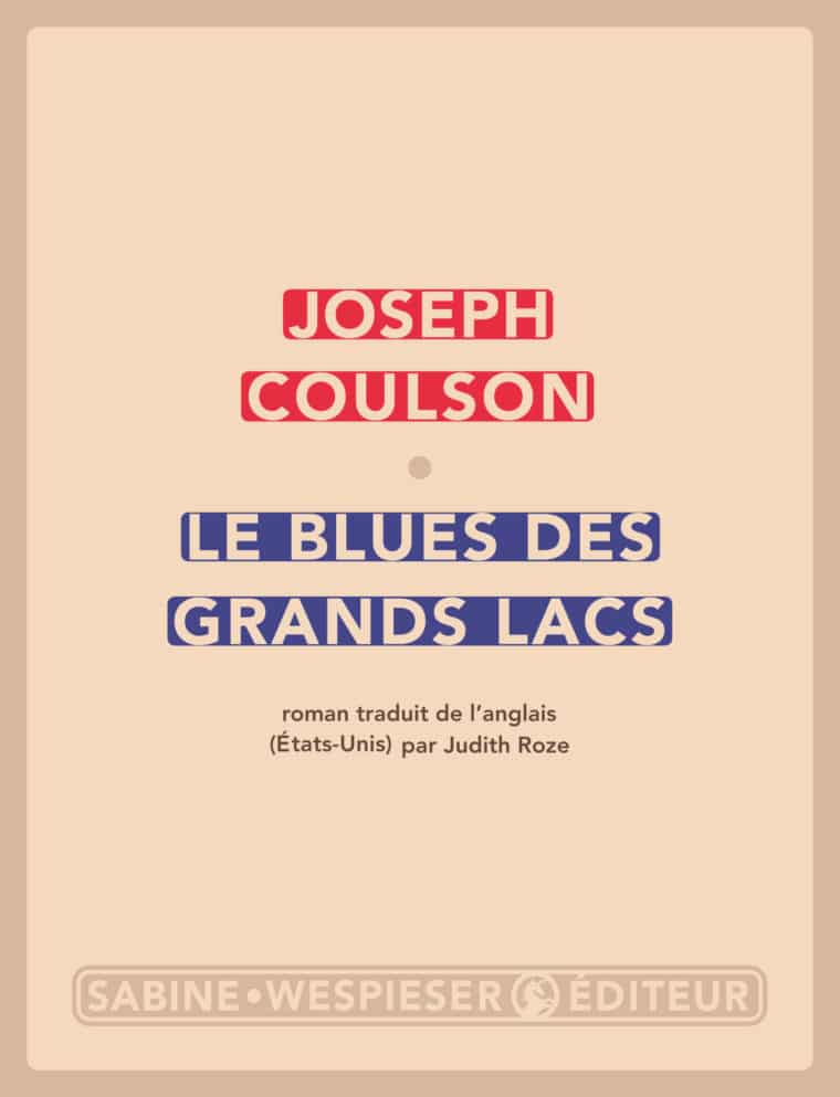 Le Blues des grands lacs - Joseph Coulson - 2010