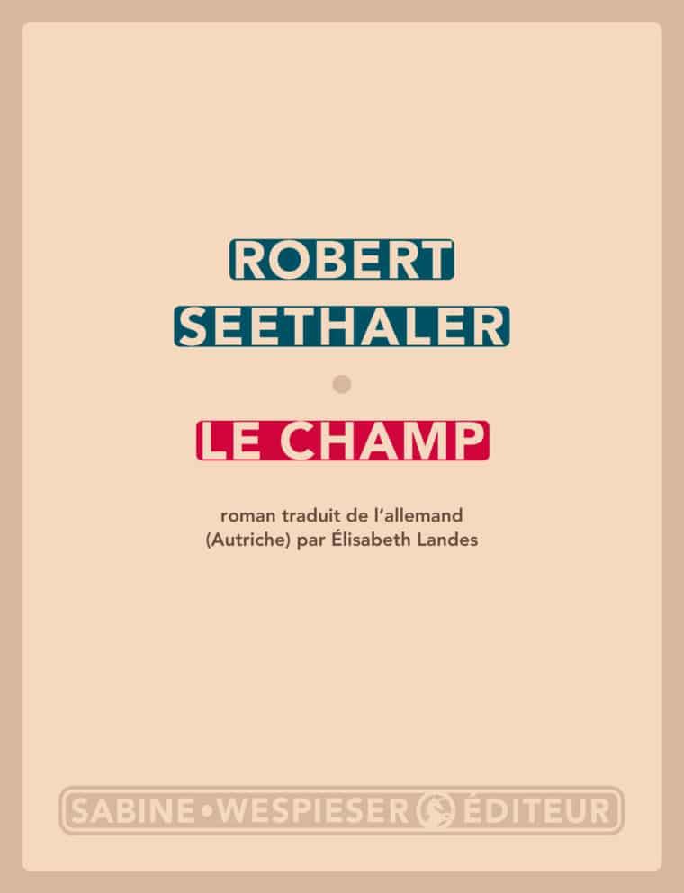 Le Champs - Robert Seethaler
