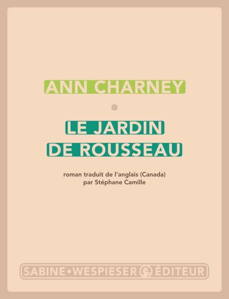 Le Jardin de Rousseau - Ann Charney - 2004