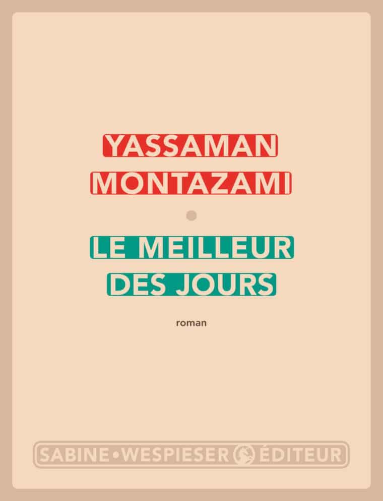 Le Meilleur des jours - Yassaman Montazami - 2012