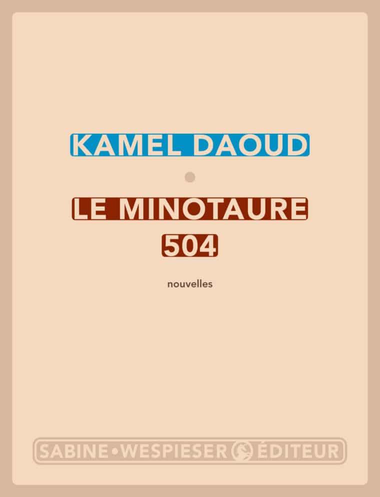 Le Minotaure 504 - Kamel Daoud - 2011