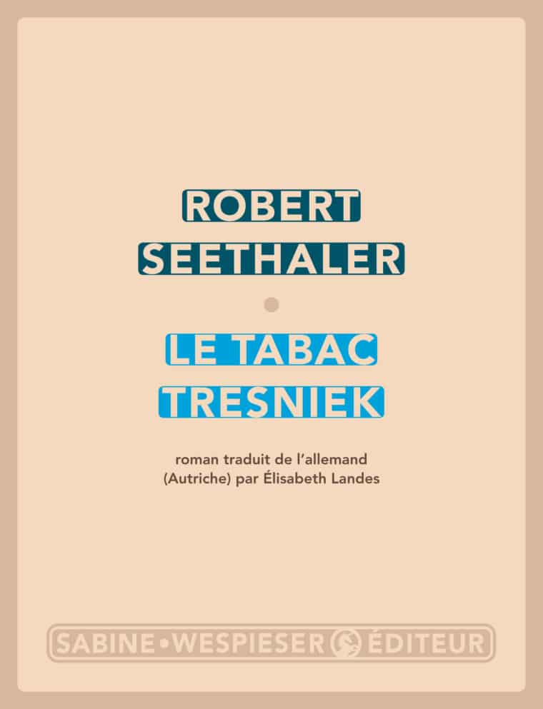 Le Tabac Tresniek - Robert Seethaler - 2014