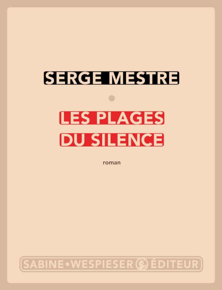 Les Plages du silence - Serge Mestre - 2013