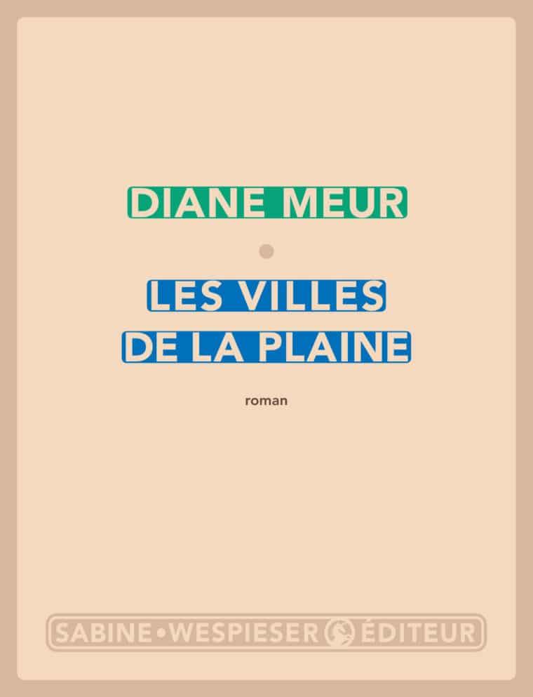 Les Villes de la plaine - Diane Meur - 2011
