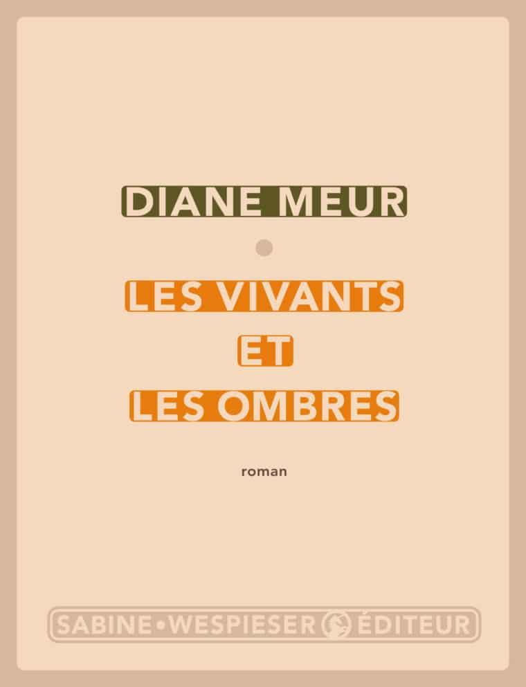 Les Vivants et les Ombres - Diane Meur - 2007