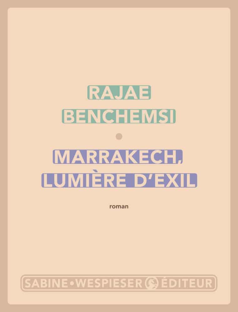 Marrakech lumière d'exil - Rajae Benchemsi - 2003